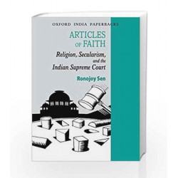 Articles of Faith: Religion, Secularism and the Indian Supreme Court (Law in India) by Ronojoy Sen Book-9780198085355