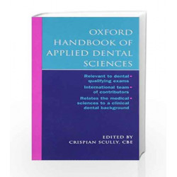 Oxford Handbook of Applied Dental Sciences (Oxford Medical Handbooks) by C.B.E. Crispian Scully Book-9780198510963