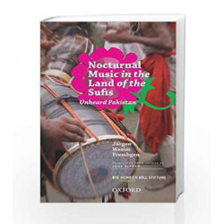 Nocturnal Music in the Land of the Sufis: The Unheard Pakistan by Jurgen Wasim Frembgen Book-9780199065066