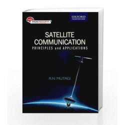 Satellite Communication: Principles and Applications by R N Mutagi Book-9780199452804