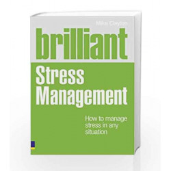 Brilliant Stress Management: How to manage stress in any situation (Brilliant Lifeskills) by ZACKER Book-9780273750543