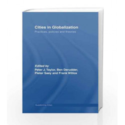 Cities in Globalization: Practices, Policies and Theories (Questioning Cities) by Peter Taylor Book-9780415512602