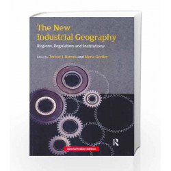 The New Industrial Geography : Regions, Regulation and Institutions by Barnes T J Book-9780415513752