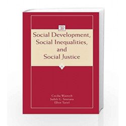 Social Development, Social Inequalities, and Social Justice (Jean Piaget Symposia Series) by Cecilia Wainryb Book-9780415651769
