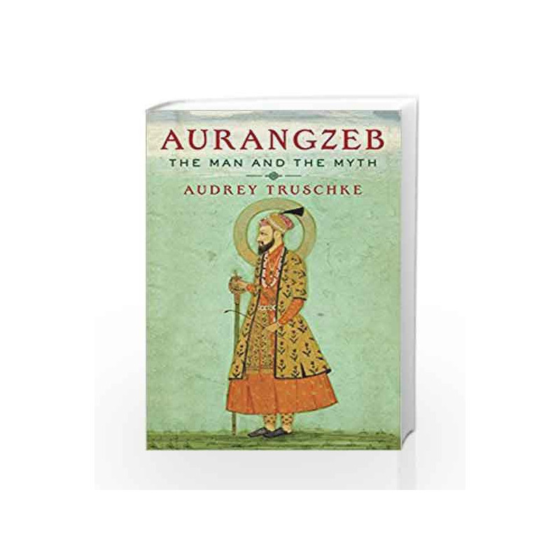Aurangzeb: The Man and the Myth by HOROWITZ Book-9780670089819