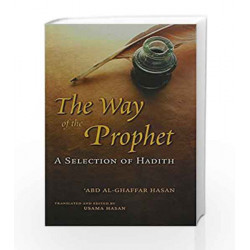 The Way of the Prophet: A Selection of Hadith by Abd al-Ghaffar Hasan Book-9780860374336