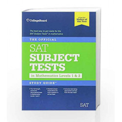 The Official SAT Subject Tests in Mathematics Levels 1 & 2 Study Guide by The College Board Book-9780874477726
