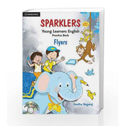 Sparklers: Young Learners English Practice Book - Flyers by Nagaraj Book-9781107683136