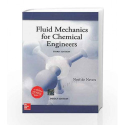 Fluid Mechanics for Chemical Engineers by Noel Nevers Book-9781259002380