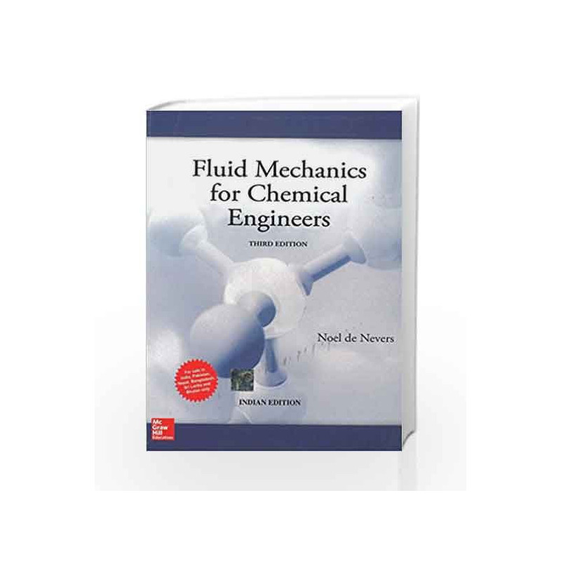 Fluid Mechanics for Chemical Engineers by Noel Nevers-Buy Online Fluid  Mechanics for Chemical Engineers Book at Best Price in  India:Madrasshoppe com
