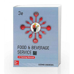 Food and Beverage Services: A Training Manual , 3e by Andrews Book-9781259004964