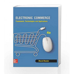 Electronic Commerce: Framework, Technologies and Applications by Bhasker Book-9781259026843