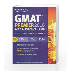 Kaplan GMAT Premier 2016 with 6 Practice Tests: Book + DVD + Online + Mobile (Kaplan Test Prep) PB by Kaplan Book-9781506200262