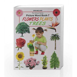 Picture Word Book 7: Flowers, Plants, Trees (Pre School Series) by Dreamland Publications Book-9781730100642