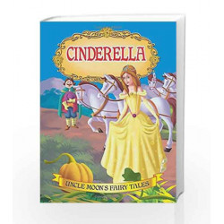 Cinderella (Uncle Moon\'s Fairy Tales) by Dreamland Publications Book-9781730118777