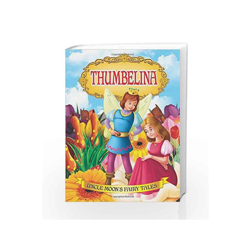 Thumbelina (Uncle Moon's Fairy Tales) by Dreamland Publications-Buy Online Thumbelina (Uncle Moon's Fairy Tales) Book at Best Price in ...