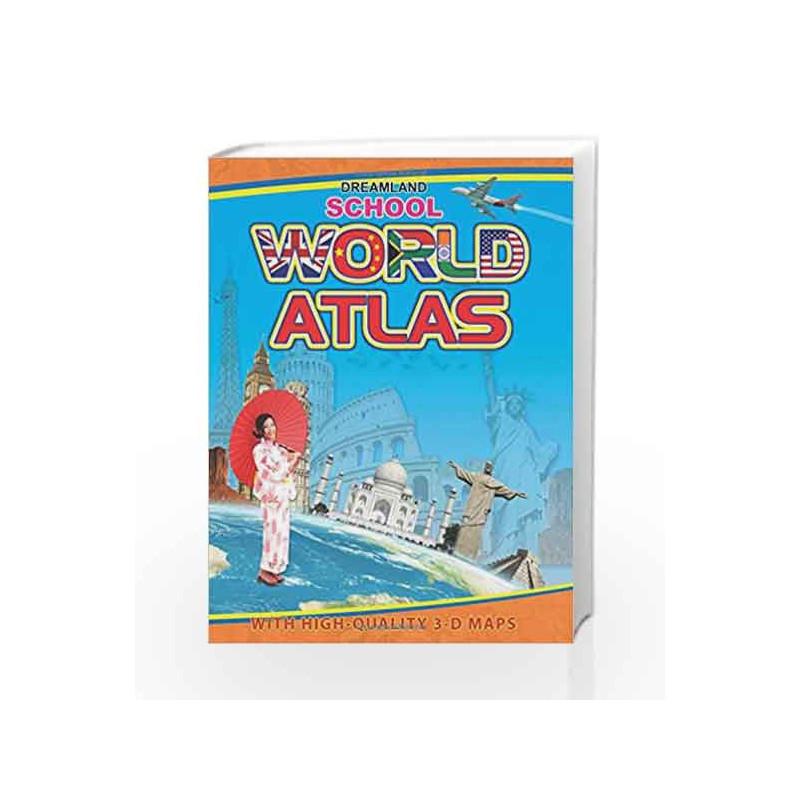 School World Atlas by Dreamland Publications Book-9781730123009