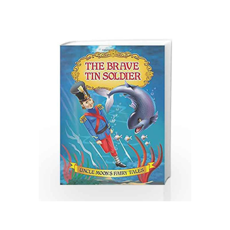 The Brave Tin Soldier (Uncle Moon\'s Fairy Tales) by Dreamland Publications Book-9781730130205