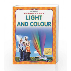Light and Colour (Know About Science) by Dreamland Publications Book-9781730131523
