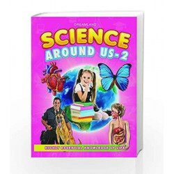 Science Around Us - 2 by Dreamland Publications Book-9781730140433