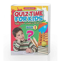 Quiz Time for Kids - Part 1 by Dreamland Publications Book-9781730146633