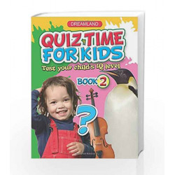 Quiz Time for Kids - Part 2 by Dreamland Publications Book-9781730146718