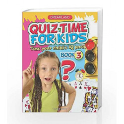 Quiz Time for Kids - Part 3 by Dreamland Publications Book-9781730146800