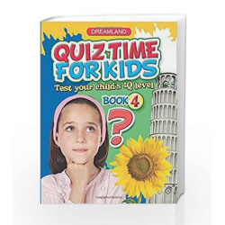 Quiz Time for Kids - Part 4 by Dreamland Publications Book-9781730146985