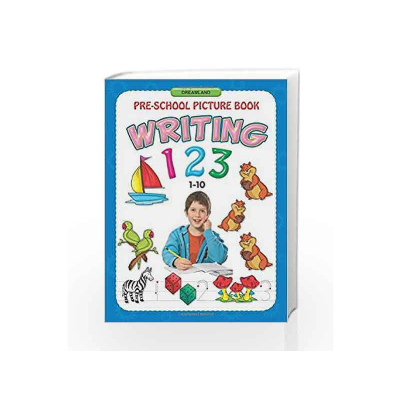 Writing 123 (1-10) (Pre-School Picture Books) by Dreamland Publications Book-9781730158643