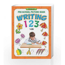 Writing 123 (1-20) (Pre-School Picture Books) by Dreamland Publications Book-9781730158728