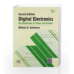 Digital Electronics: An Introduction to Theory and Practice by Gothmann W.H Book-9788120303485