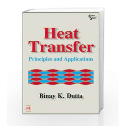 Heat Transfer: Principles and Applications by Dutta Book-9788120316256