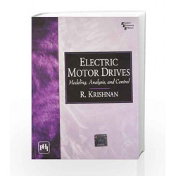 Electric Motor Drives: Modeling, Analysis and Control by Krishnan Book-9788120321687