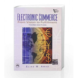 Electronic Commerce: From Vision to Fulfillment by Awad Book-9788120330276