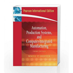 Automation, Production Systems, and Computer-Integrated Manufacturing: 3rd Edition by EDITOR - OG MANDINO Book-9788120334182
