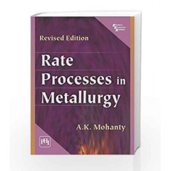 Rate Processes in Metallurgy by Mohanty A.K Book-9788120335912