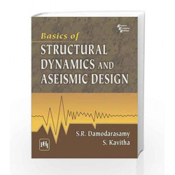 Basics of Structural Dynamics and Aseismic Design by Damodarasamy S.R Book-9788120338432