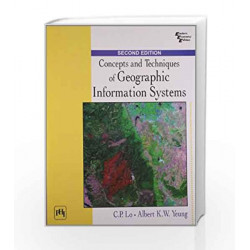 Concepts and Techniques of Geographic Information Systems by Chor Pang Lo Book-9788120339149