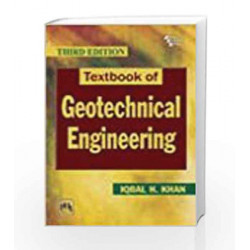 Textbook of Geotechnical Engineering by Khan Book-9788120345102