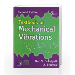 Textbook of Mechanical Vibrations by Dukkipati R.V Book-9788120345249