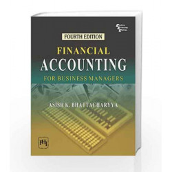 Financial Accounting for Business Managers by Bhattacharyya A.K Book-9788120346529