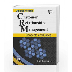 Customer Relationship Management: Concepts and Cases by Rai A.K Book-9788120346956