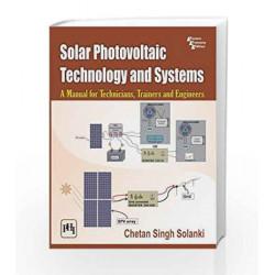 Solar Photovoltaic Technology and Systems: A Manual for Technicians, Trainers and Engineers by Solanki C.S Book-9788120347113