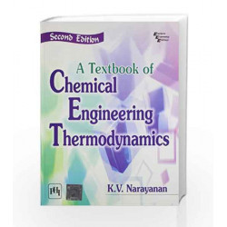 A Textbook of Chemical Engineering Thermodynamics by Narayanan K.V Book-9788120347472
