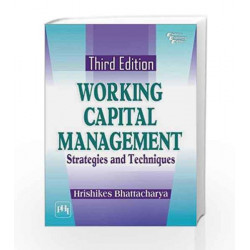 Working Capital Management: Strategies and Techniques by Bhattacharya H Book-9788120349049