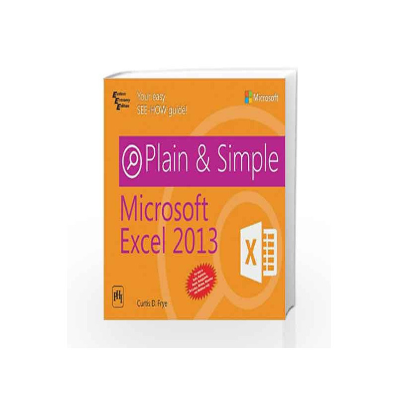 Microsoft Excel 2013: Plain & Simple by Frye C D-Buy Online Microsoft Excel  2013: Plain & Simple Book at Best Price in India:Madrasshoppe com