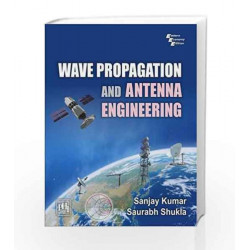 Wave Propagation and Antenna Engineering by Sanjay Kumar Book-9788120351042
