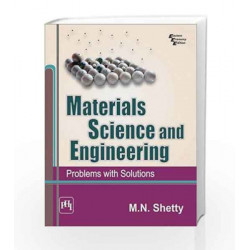 Materials Science and Engineering: Problems with Solutions by M. N. Shetty Book-9788120351097