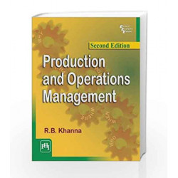 Production and Operations Management by R. B. Khanna Book-9788120351219