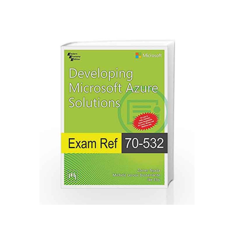 Exam Ref 70-532: Developing Microsoft Azure Solutions By